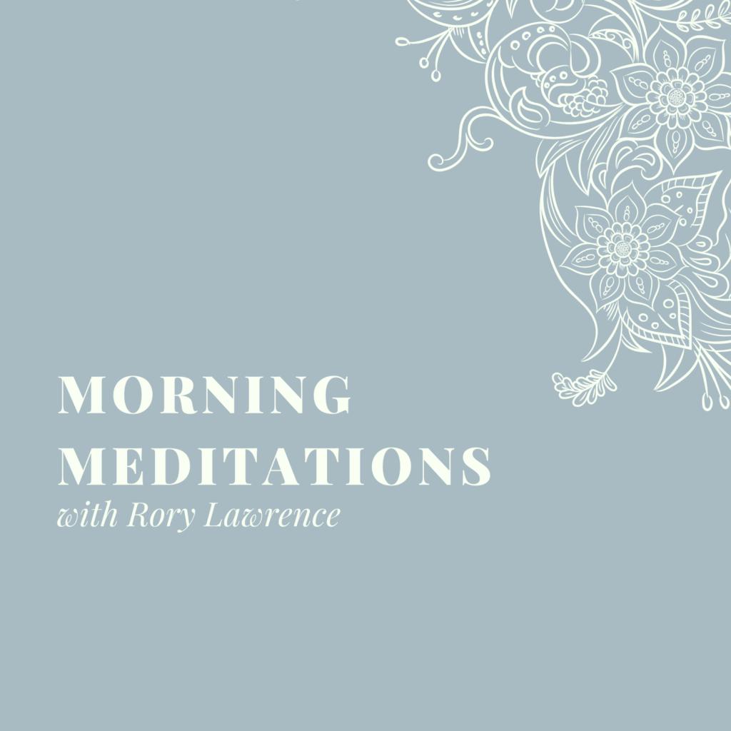Morning Meditations – Day 6
