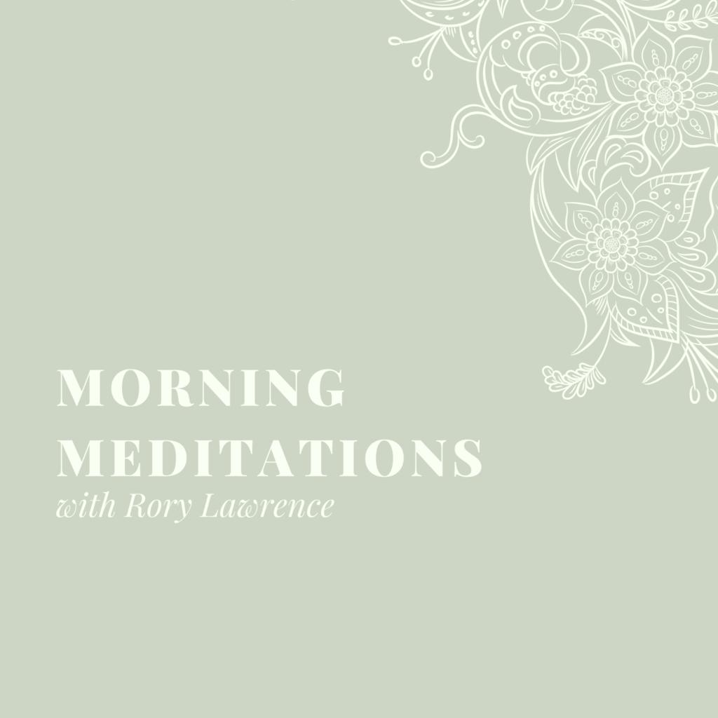 Morning Meditations – Day 7