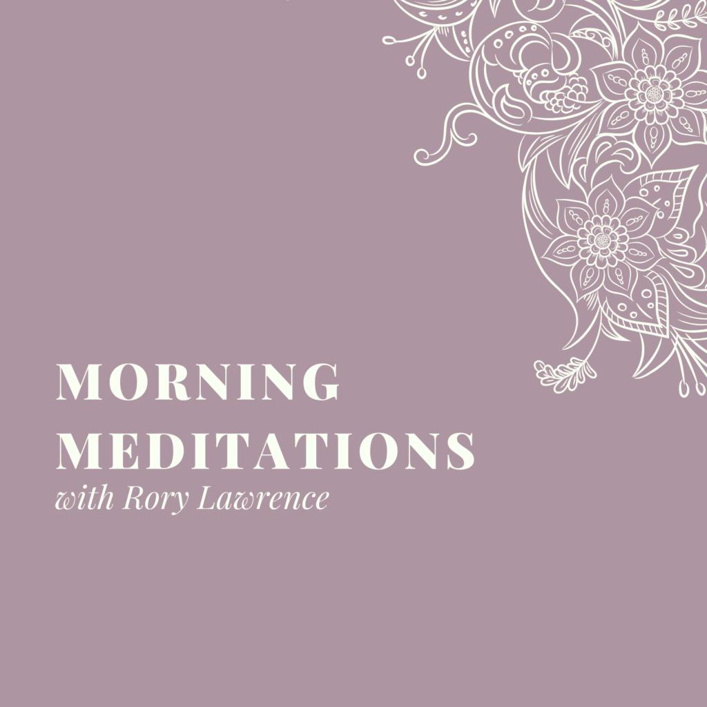 Morning Meditations – Day 4